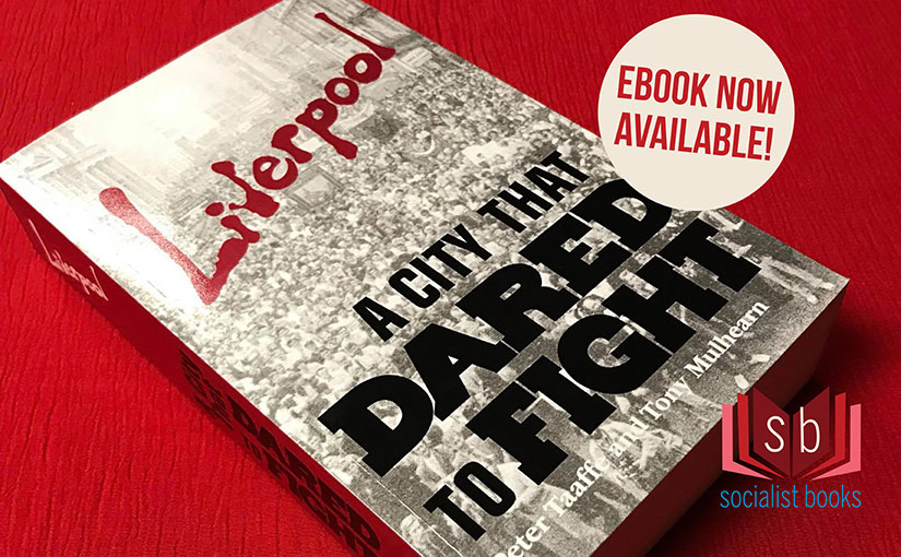 Liverpool A City That Dared To Fight ebook now available!
